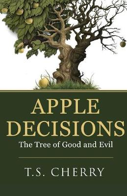Apple Decisions: The Tree of Good and Evil (Paperback)