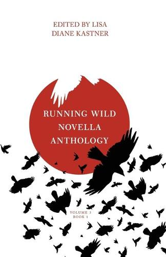Running Wild Novella Anthology, Volume 3 Book 1 (Paperback)