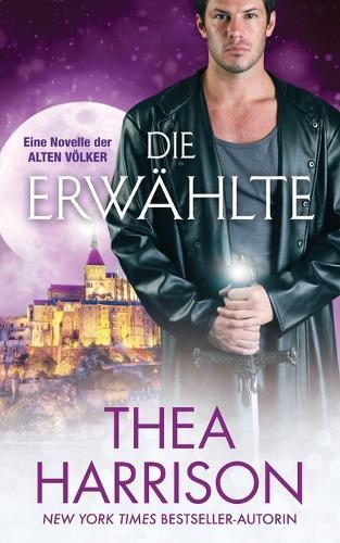 Die Erw hlte: Eine Novelle Der Alten V lker - Die Alten V lker (Paperback)