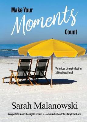 Make Your Moments Count: Victorious Living Collection (Paperback)
