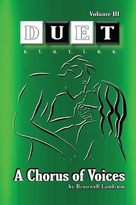 A Chorus of Voices: Duet Stories Volume III (Pg) - Duet Stories III (Paperback)