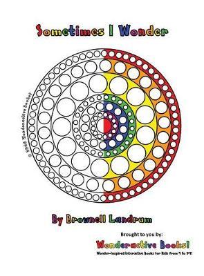 Sometimes I Wonder: Wonderactive Books! - Wonderactive Books 1 (Hardback)