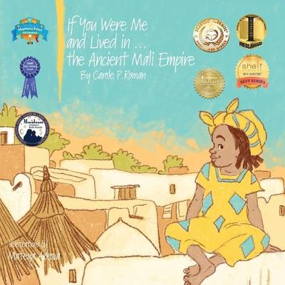 If You Were Me and Lived in...the Ancient Mali Empire: An Introduction to Civilizations Throughout Time - If You Were Me and Lived In...Historical 9 (Paperback)