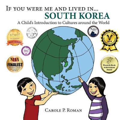 If You Were Me and Lived in... South Korea: A Child's Introduction to Cultures Around the World - If You Were Me and Lived In...Cultural (Paperback)