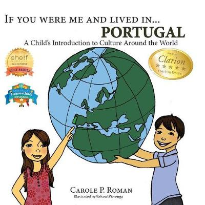 If You Were Me and Lived In... Portugal: A Child's Introduction to Culture Around the World - If You Were Me and Lived In...Cultural (Paperback)
