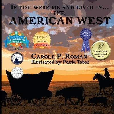 If You Were Me and Lived In... the American West: An Introduction to Civilizations Throughout Time - If You Were Me and Lived In...Historical 10 (Paperback)
