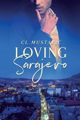Loving Sarajevo (Paperback)