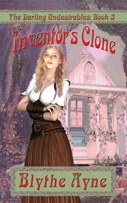 The Inventor's Clone - Darling Undesirables 3 (Hardback)
