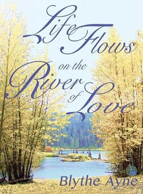 Life Flows on the River of Love (Hardback)