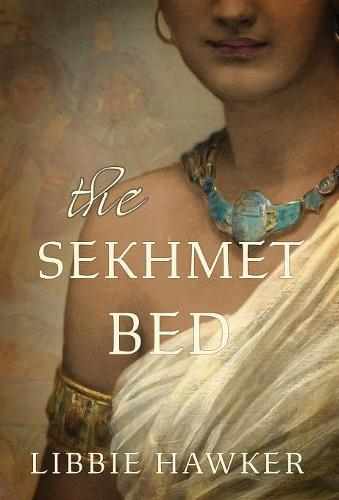 The Sekhmet Bed - She-King 1 (Hardback)