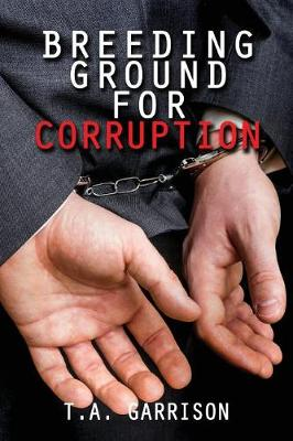 Breeding Ground for Corruption: Revised Edition (Paperback)