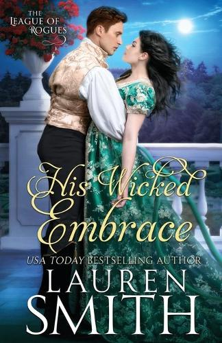 His Wicked Embrace - League of Rogues 6 (Paperback)