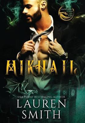 Mikhail: A Royal Dragon Romance - Brothers of Ash and Fire 2 (Hardback)