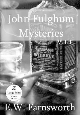 John Fulghum Mysteries: Vol. I, Large Print Edition (Paperback)