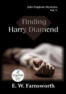 Finding Harry Diamond: John Fulghum Mysteries, Vol. V Large Print Edition - John Fulghum Mysteries 5 (Paperback)