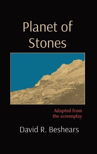 Planet of Stones: Adapted from the screenplay (Hardback)