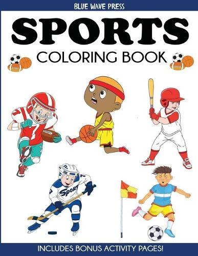 Sports Coloring Book: For Kids, Football, Baseball, Soccer, Basketball, Tennis, Hockey - Includes Bonus Activity Pages - Coloring Books for Kids (Paperback)