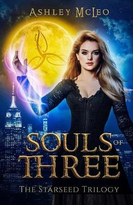 Souls of Three - Starseed Trilogy (Paperback)