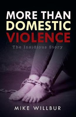 More Than Domestic Violence: The Insidious Story (Paperback)