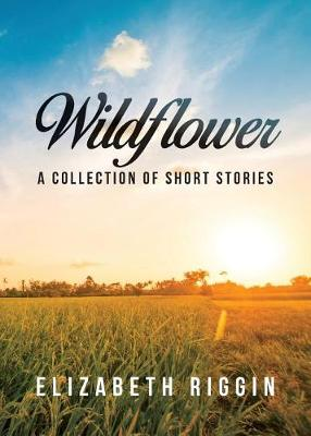 Wildflower: A Collection of Short Stories (Paperback)