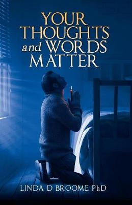 Your Thoughts and Words Matter (Paperback)