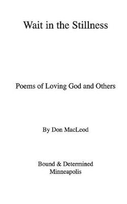 Wait in the Stillness: Poems of Loving God and Others (Paperback)