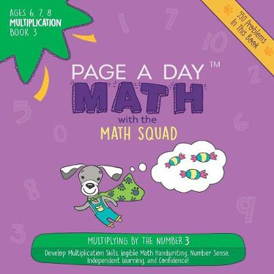 Page a Day Math Multiplication Book 3: Multiplying 3 by the Numbers 0-12 (Paperback)
