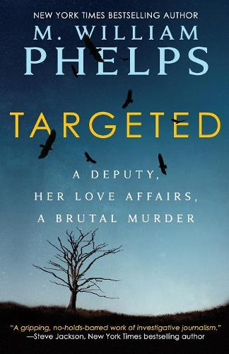 Targeted: A Deputy, Her Love Affairs, a Brutal Murder (Paperback)