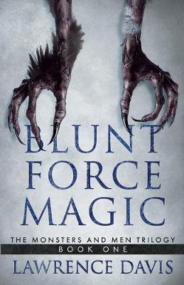 Blunt Force Magic - Monsters and Men Trilogy 1 (Paperback)