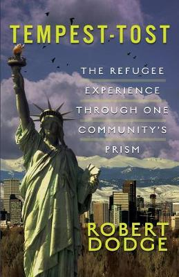 Tempest-Tost: The Refugee Experience Through One Community's Prism (Paperback)