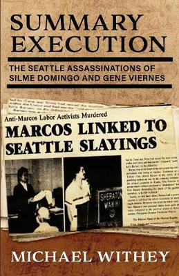 Summary Execution: The Seattle Assassinations of Silme Domingo and Gene Viernes (Paperback)