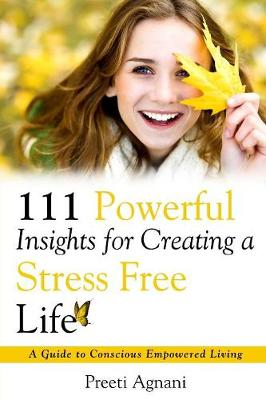 111 Powerful Insights for Creating a Stress Free Life (Paperback)