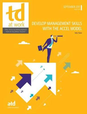 Develop Management Skills With the ACCEL Model - TD at Work (formerly Infoline) (Paperback)