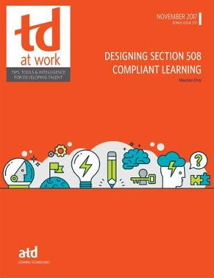 Designing Section 508 Compliant Learning - TD at Work (formerly Infoline) (Paperback)