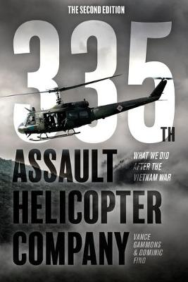 335th Assault Helicopter Company: What We Did After The Vietnam War (Paperback)