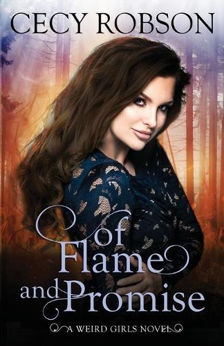 Of Flame and Promise: A Weird Girls Novel - Weird Girls Flame (Paperback)