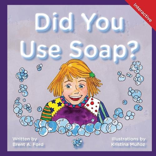 Did You Use Soap?: A Child's Interactive Book of Fun & Learning (Paperback)