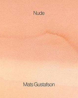 Mats Gustafson: Nude (Hardback)