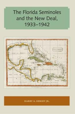 The Florida Seminoles and the New Deal, 1933-1942 - Florida and the Caribbean Open Books Series (Paperback)