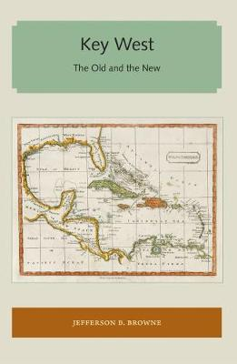 Key West: The Old and the New - Florida and the Caribbean Open Books Series (Paperback)