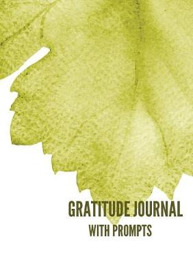 Gratitude Journal with Prompts: 52 Weeks of Self-Exploration (Paperback)