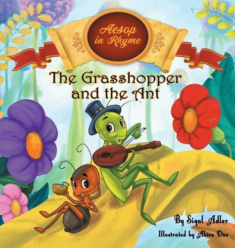 The Grasshopper and the Ant: Aesop's Fables in Verses - Children's Story Picture Books 3 (Hardback)