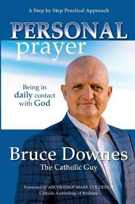 Personal Prayer; A Step by Step Practical Approach: Being in Daily Contact with God (Paperback)
