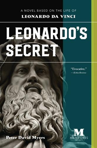Leonardo's Secret: A Novel Based on the Life of Leonardo da Vinci (Paperback)