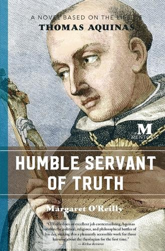 Humble Servant of Truth: A Novel Based on the Life of Thomas Aquinas (Paperback)
