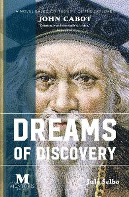 Dreams of Discovery: A Novel Based on the Life of the Explorer John Cabot (Paperback)