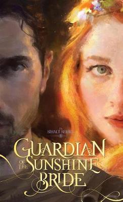 Guardian of the Sunshine Bride - Sīhalt 1 (Hardback)