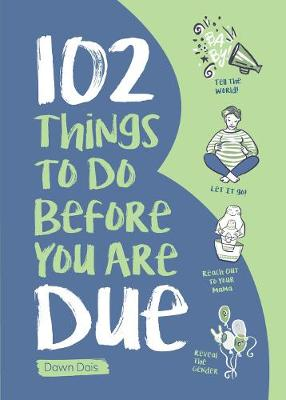 102 Things to Do Before You Are Due (Paperback)