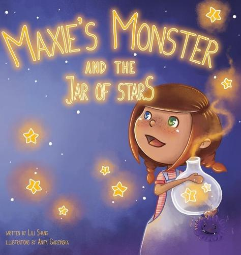 Maxies Monster and the Jar of Stars - Maxie 1 (Hardback)