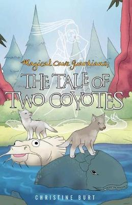 Magical Cave Guardians: The Tale of Two Coyotes (Paperback)